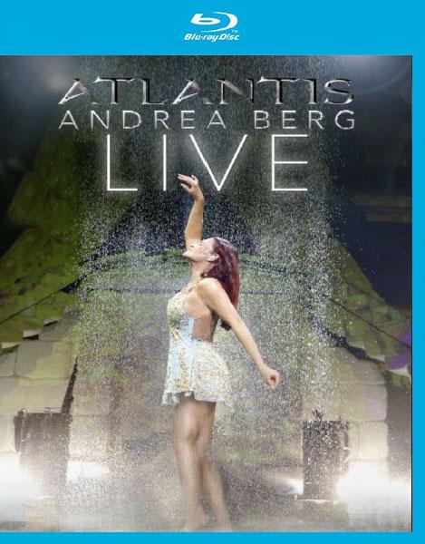 安德里亚·伯格 (Andrea Berg) – Atlantis : Live (亚特兰蒂斯现场) (2014) 蓝光原盘 [BDMV 39.7G]