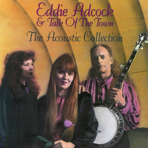 Eddie Adcock & Talk of the Town – The Acoustic Collection (2018) [24bit 96khz FLAC]