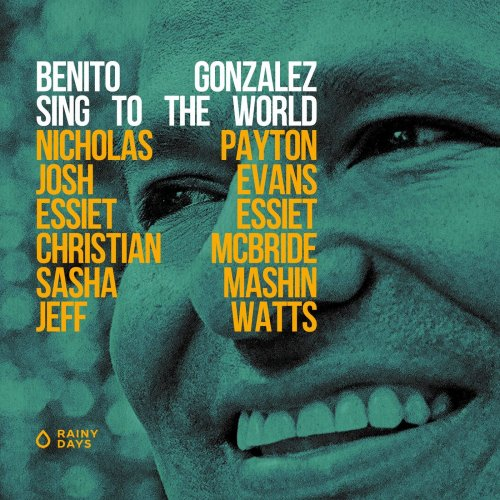 Benito Gonzalez – Sing to the World (2021) [24bit 96khz FLAC]