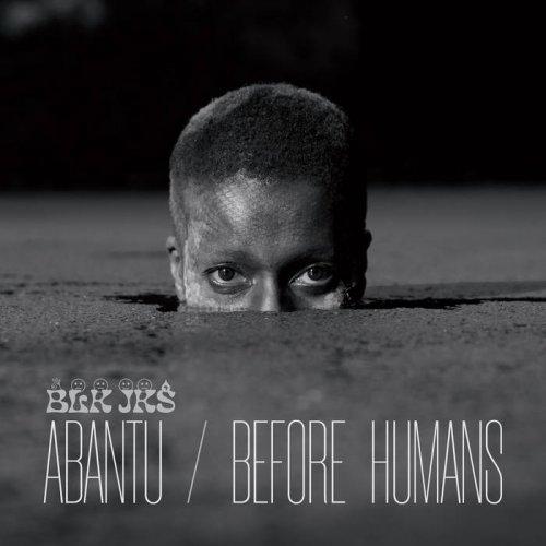 BLK JKS – Abantu / Before Humans (2021) [24bit 48khz FLAC]