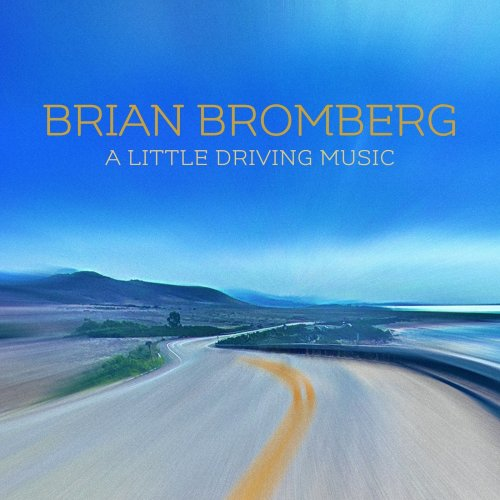 Brian Bromberg – A Little Driving Music (2021) [24bit 96khz FLAC]