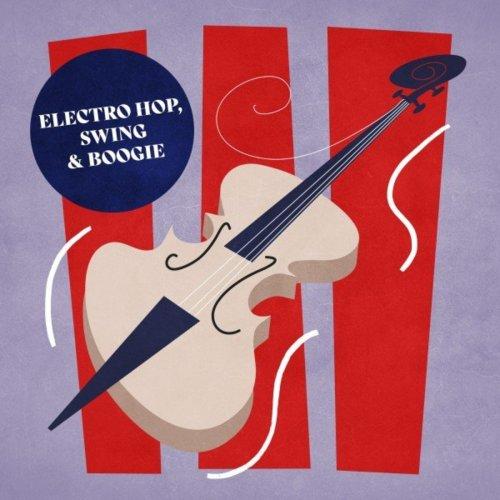Dip T Jones – Electro Hop, Swing & Boogie (2021) [24bit 48khz FLAC]