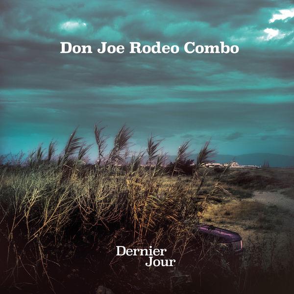 Don Joe Rodeo Combo – Dernier Jour (2021) [24bit 44.1khz FLAC]