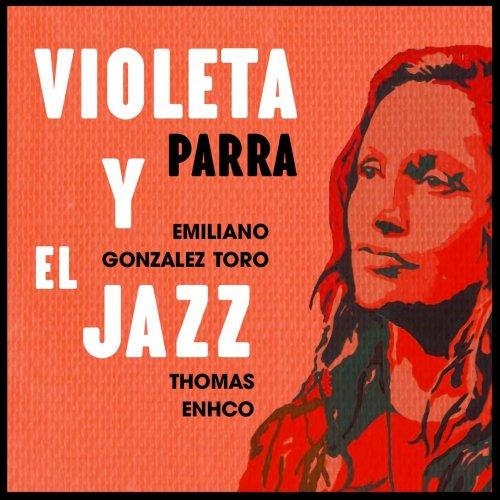 Emiliano Gonzalez Toro & Thomas Enhco – Violeta y el Jazz (2021) [24bit 88.2khz FLAC]