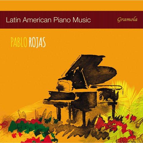 Pablo Rojas – Latin American Piano Music (2017) [24bit 48khz FLAC]