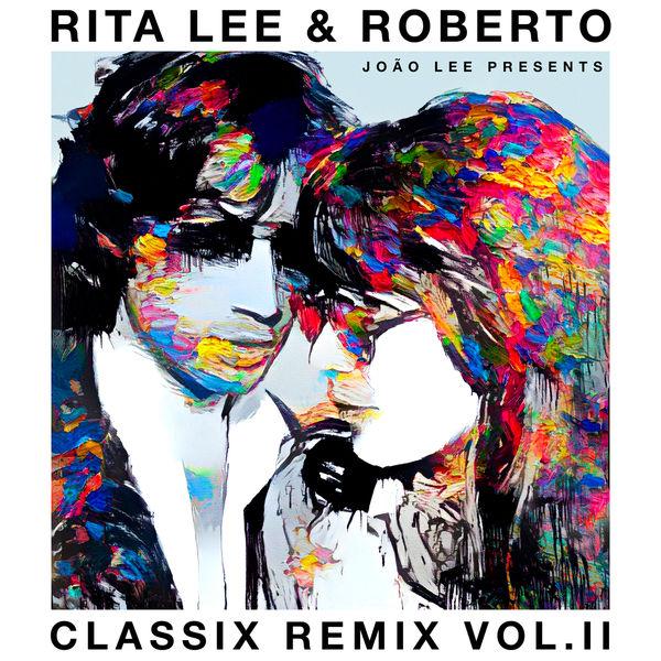 Rita Lee – Rita Lee & Roberto – Classix Remix Vol. II (2021) [24bit 44.1khz FLAC]