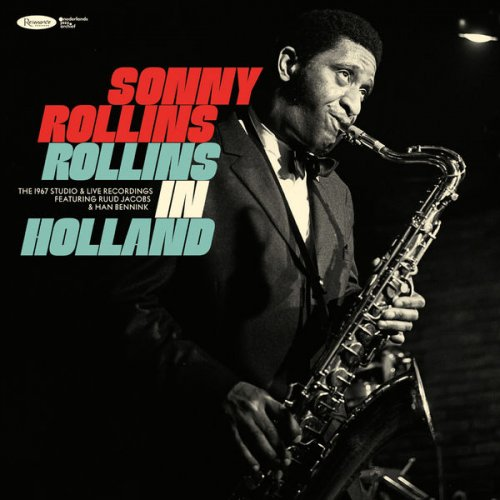 Sonny Rollins – Rollins in Holland: The 1967 Studio & Live Recordings (2020) [24bit 96khz FLAC]