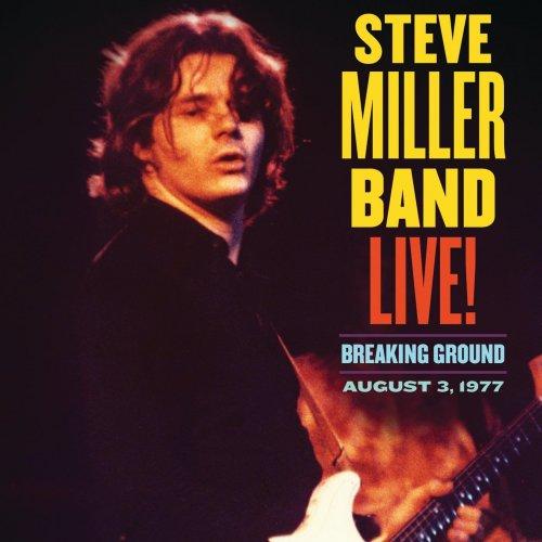 Steve Miller Band – Live! Breaking Ground August 3, 1977 (Live) (2021) [24bit 96khz FLAC]
