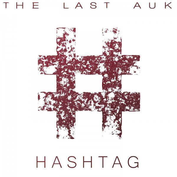 The Last Auk – Hashtag (2021) [24bit 48khz FLAC]