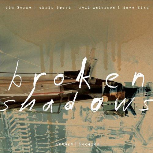 Tim Berne, Chris Speed, Reid Anderson & Dave King – Broken Shadows (2021) [24bit 96khz FLAC]