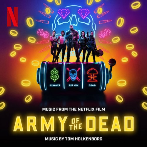 Tom Holkenborg – Army of the Dead (Music From the Netflix Film) (2021) [24bit 48khz FLAC]