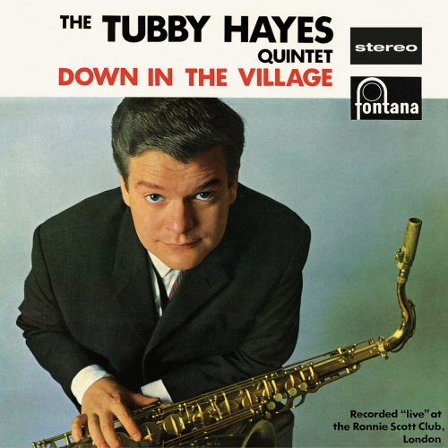 Tubby Hayes Quintet – Down In The Village – (Live At Ronnie Scott's Club, London, UK / 1962 / Remastered 2019) (2020) [24bit 88.2khz FLAC]