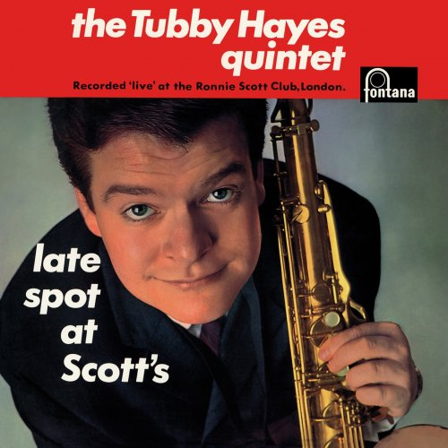 Tubby Hayes Quintet – Late Spot At Scott's (Live At Ronnie Scott's Club, London, UK / 1962 / Remastered) (1963/2019) [24bit 88.2khz FLAC]