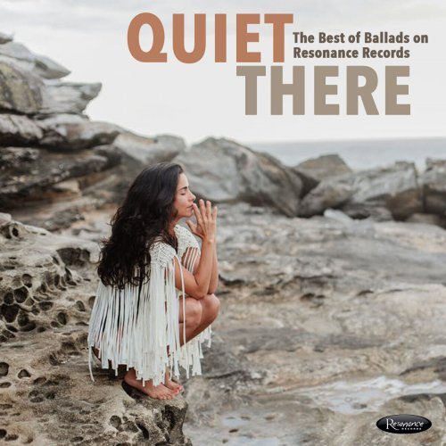 Various Artists – Quiet There: The Best of Ballads on Resonance (2020) [24bit 44.1khz FLAC]