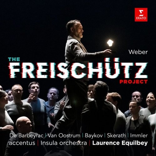 Accentus, Laurence Equilbey – The Freischutz Project (2021) [24bit 96khz FLAC]