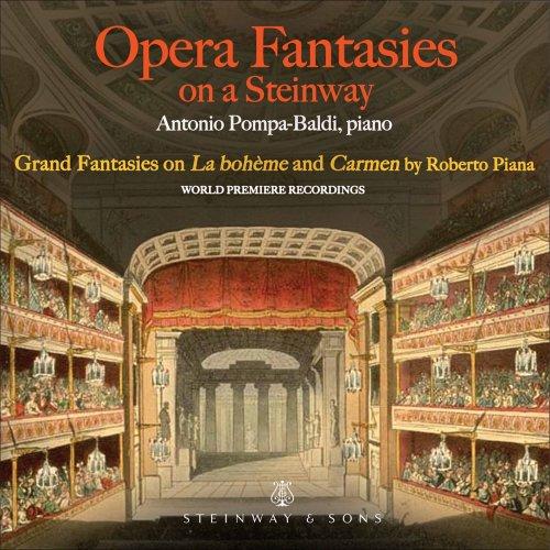 Antonio Pompa-Baldi – Opera Fantasies on a Steinway (2021) [24bit 192khz FLAC]