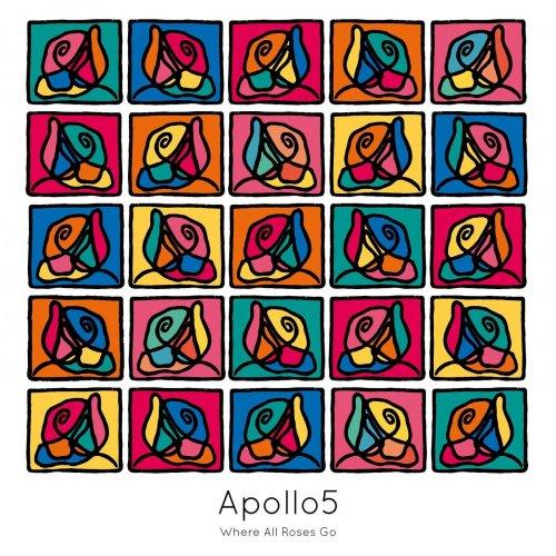 Apollo5 – Where All Roses Go (2021) [24bit 96khz FLAC]