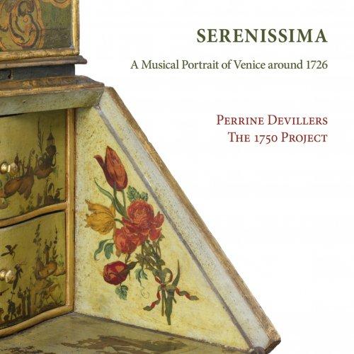 Perrine Devillers, The 1750 Project, Benoît Laurent – Serenissima: A Musical Portrait of Venice Around 1726 (2021) [24bit 96khz FLAC]