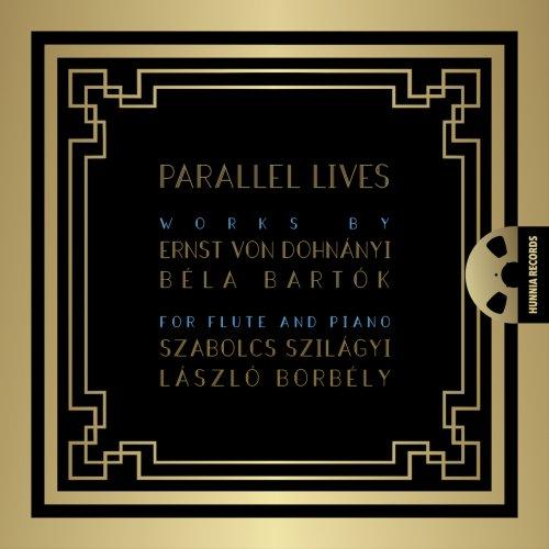 Szabolcs Szilágyi & László Borbély – Parallel Lives – Works by Ernst von Dohnányi and Béla Bartók for flute and piano (2020) [24bit 192khz FLAC]