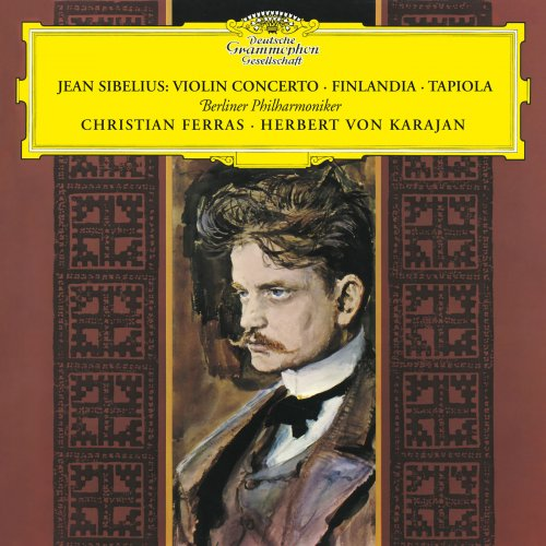 Herbert Von Karajan, Berliner Philharmoniker, Christian Ferras – Sibelius: Violin Concerto; Finlandia; Tapiola (1965) [24bit 192khz FLAC]